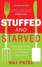 STUFFED AND STARVED : FROM FARM TO FORK THE HIDDEN BATTLE FOR WORLD FOOD SYSTEM Paperback