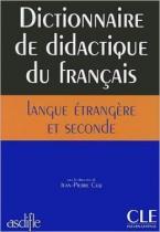 DICTIONNAIRE DE DIDACTIQUE DU FRANCAIS LANGUE ETRANGERE ET SECONDE FL
