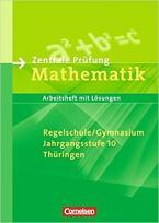 Zentrale Prüfung Mathematik, Regelschule/Gymnasium, Jahrgangsstufe 10, Thüringen
