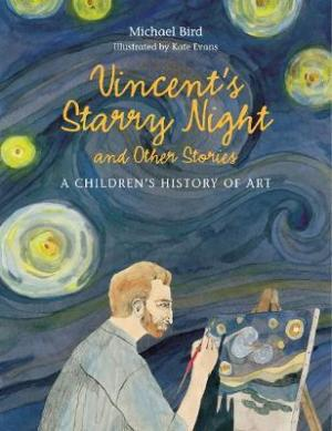 VINCENT'S STARRY NIGHT AND OTHER STORIES: A CHILDREN'S HISTORY OF ART HC