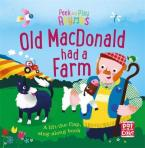 OLD MACDONALD HAD A FARM : A BABY SING ALONG BOARD BOOK WITH FLAPS TO LIFT