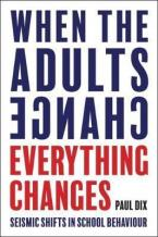 WHEN THE ADULTS CHANGE, EVERYTHING CHANGES: ESISMIC SHIFTS IN SCHOOL BEHAVIOUR