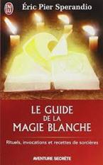 LE GUIDE DE LA MAGIE BLANCHE POCHE