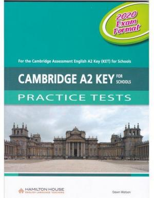CAMBRIDGE A2 KEY FOR SCHOOLS PRACTICE TESTS STUDENT'S BOOK 2020 EXAM FORMAT