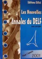 Les nouvelles Annales du DELF avec corrigés pour l' année 2001