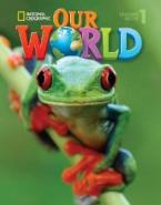 OUR WORLD 1 STUDENT'S BOOK - NATIONAL GEOGRAPHIC - AMER. ED.