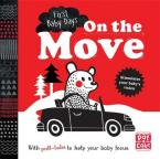 ON THE MOVE: A PULL-TAB BOARD BOOK TO HELP YOUR BABY FOCUS (FIRST BABY DAYS)  HC BBK
