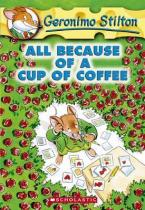 GERONIMO STILTON : ALL BECAUSE OF A CUP OF COFFEE Paperback A FORMAT