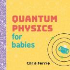 QUANTUM PHYSICS FOR BABIES  Paperback