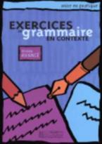 EXERCICES DE GRAMMAIRE EN CONTEXTE AVANCE