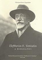 Eleftherios K. Venizelos, a Biography