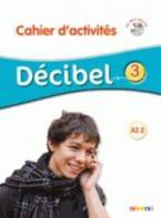 DECIBEL 3 A2.2 CAHIER (+ CD)