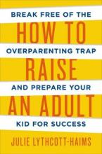 HOW TO RAISE AN ADULT Paperback