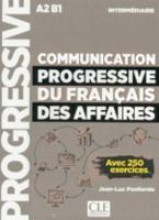 COMMUNICATION PROGRESSIVE DU FRANCAIS DES AFFAIRES (+ 250 EXERCICES)