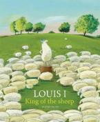 LOUIS I, KING OF THE SHEEP Paperback