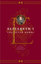 ELIZABETH I : COLLECTED WORKS Paperback