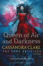 DARK ARTIFICES 3: QUEEN OF AIR AND DARKNESS A SHADOWHUNTERS NOVEL TPB