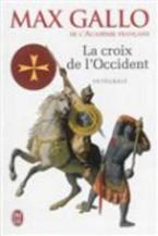 LA CROIX DE L'OCCIDENT - INTEGRALE : PAR CE SIGNE TU VAINCRAS ; PARIS VAUT BIEN UNE MESSE POCHE