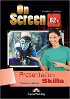 ON SCREEN B2+ Teacher's Book PRESENTATION SKILLS