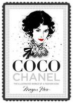 COCO CHANEL : THE ILLUSTRATED WORLD OF A FASHION ICON HC