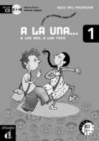 A LA UNA, A LAS DOS, A LAS TRES 1 PROFESOR CD-ROM