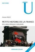 PETITE HISTOIRE DE LA FRANCE: DE LA BELLE EPOQUE A NOS JOURS 7TH ED