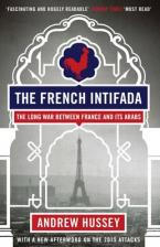 THE FRENCH INTIFADA: THE LONG WAR BETWEEN FRANCE AND ITS ARABS Paperback