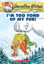 GERONIMO STILTON : I'M TOO FOND OF MY FUR Paperback A FORMAT