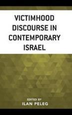 VICTIMHOOD DISCOURSE IN CONTEMPORARY ISRAEL HC