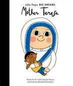 LITTLE PEOPLE, BIG DREAMS : MOTHER TERESA HC