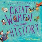 FANTASTICALLY GREAT WOMEN WHO MADE HISTORY HC