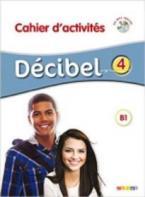 DECIBEL 4 B1.1 CAHIER (+ CD)