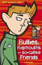 BULLIES, BIGMOUTHS & SO-CALLED FRIENDS  Paperback