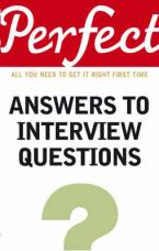 PERFECT: ANSWERS TO INTERVIEW QUESTIONS Paperback B FORMAT