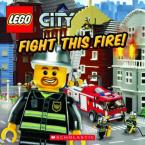 LEGO CITY : FIGHT THIS FIRE! Paperback