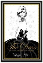THE DRESS 100 Iconic Moments in Fashion HC