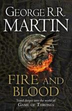 A SONG OF ICE AND FIRE: FIRE AND BLOOD: 300 YEARS BEFORE A GAME OF THRONES (A TARGARYEN HISTORY)