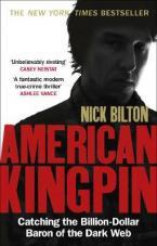 AMERICAN KINGPIN : CATCHING THE BILLION DOLLAR BARON OF THE DARK WEB Paperback