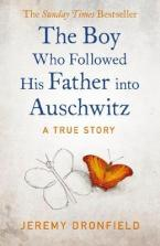 THE BOY WHO FOLLOWED HIS FATHER INTO AUSCHWITZ TPB