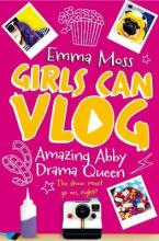 GIRLS CAN VLOG : AMAZING ABBY : DRAMA QUEEN Paperback