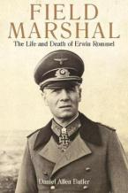 FIELD MARSHAL THE LIFE AND DEATH OF ERWIN ROMMEL Paperback