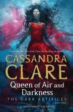 DARK ARTIFICES 3: QUEEN OF AIR AND DARKNESS A SHADOWHUNTERS NOVEL Paperback B