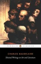 PENGUIN CLASSICS : SELECTED WRITINGS ON ART AND LITERATURE Paperback B FORMAT