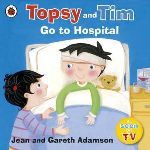 TOPSY & TIM : GO TO HOSPITAL Paperback