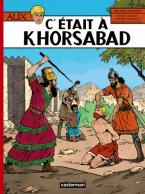 ALIX TOME 25: C' ETAIT A KHORSABAD