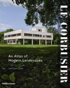 LE CORBUSIER : AN ATLAS OF MODERN LANDSCAPES HC