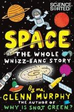 SPACE : THE WHOLE WHIZZ-BANG STORY Paperback