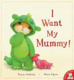 I WANT MY MUMMY!  Paperback