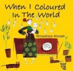 WHEN I COLOURED IN THE WORLD  HC