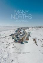 MANY NORTHS : SPATIAL PRACTICE IN A POLAR TERRITORY HC